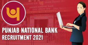 Punjab National Bank(PNB) Recruitment 2021